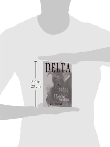 Delta the Dancing Elephant: A Memoir