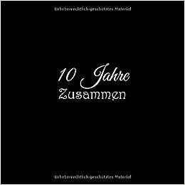 10 Jahre Zusammen Gästebuch 10 Jahre Zusammen Rosenhochzeit