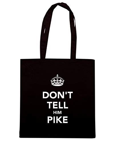 PIKE Shirt TKC3672 Nera Speed DON'T Shopper TELL Borsa HIM Iq8IdxwnU