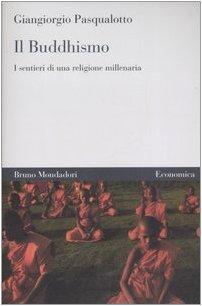 Il buddhismo. I sentieri di una religione millenaria Copertina flessibile – 1 gen 2007 Giangiorgio Pasqualotto Mondadori Bruno 8842420808 FILOSOFIA ANTICA