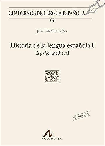 Historia De La Lengua Española Iespañol Medieval by Javier Medina López 1999-10-01: Amazon.es: Javier Medina López: Libros
