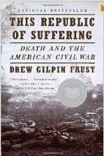 This Republic of Suffering: Death and the American Civil War