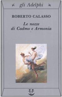 Le Nozze DI Cadmo E Armonia (Italian Edition)