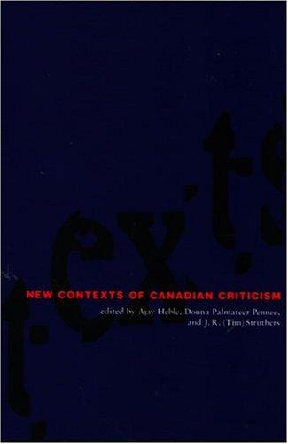 New Contexts of Canadian Criticism
