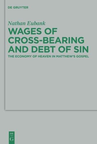 (Wages of Cross-Bearing and Debt of Sin (Beihefte Zur Zeitschrift Fur die Neutestamentliche)