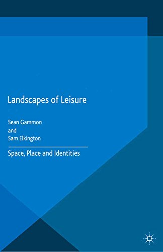 landscapes-of-leisure-space-place-and-identities-leisure-studies-in-a-global-era