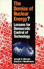 The Demise of American Nuclear Power, Joseph G. Morone and Edward J. Woodhouse, 0300044488