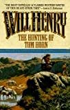 The Hunting of Tom Horn, Will Henry and Will  Henry, 0843944846