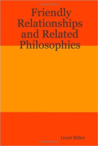 Read online Friendly Relationships and Related Philosophies PDF, azw (Kindle)