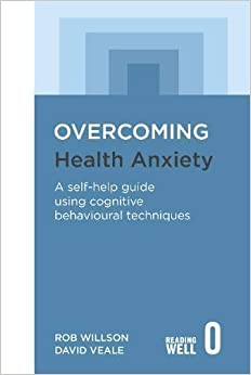 Descargar Overcoming Health Anxiety: A Self-help Guide Using Cognitive Behavioural Techniques PDF