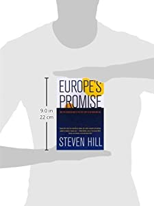 Europe's Promise: Why the European Way Is the Best Hope in an Insecure Age by University of California Press