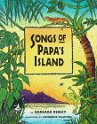 Songs of Papa's Island, Barbara Kelly Kerley, 0395715482