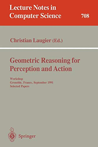 - Geometric Reasoning for Perception and Action: Workshop. Grenoble, France, September 16-17, 1991. Selected Papers (Lecture Notes in Computer Science)