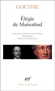 Élégie de Marienbad et autres poèmes par Johann Wolfgang von Goethe