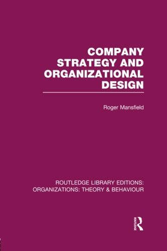 Company Strategy and Organizational Design (RLE: Organizations) (Routledge Library Editions: Organizations)