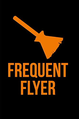 Frequent Flyer Halloween Funny Broom Notebook: Blank Lined Journal -