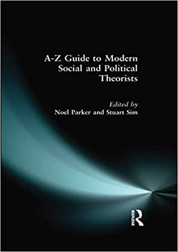 The A-Z Guide to Modern Social and Political Theorists