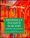 Minimally Invasive Surgery and New Technology, Felicien M. Steichen, 0942219511