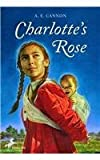 Front cover for the book Charlotte's Rose by A. E. Cannon