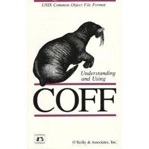 Understanding and Using COFF (Nutshell Handbooks)