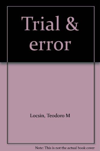 Trial & error Teodoro M Locsin