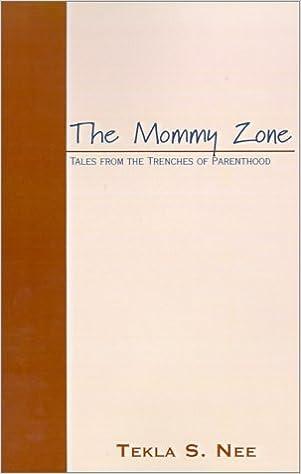 The Mommy Zone: T  S  Nee, Tekla S  Nee: 9780738828572
