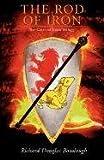 The Rod of Iron, Richard Douglas Bouslough, 1432776762
