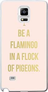 Case for Samsung Galaxy NOTE4 be a flamingo in a flock of pigeons Quotes Inspiration from Books Songs Bible Verses Christian Quotes Hard Unique Designer Slim Pattern