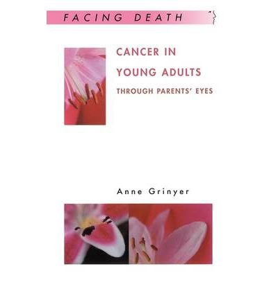 [(Cancer in Young Adults: Through Parents' Eyes)] [Author: Anne Grinyer] published on (January, 2003) ebook