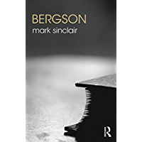 Bergson (The Routledge Philosophers)