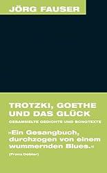 Trotzki, Goethe und das Glück: Gesammelte Gedichte (Jörg-Fauser-Edition 4)