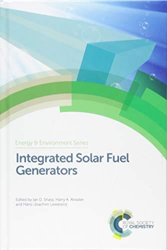 Integrated Solar Fuel Generators (Energy and Environment