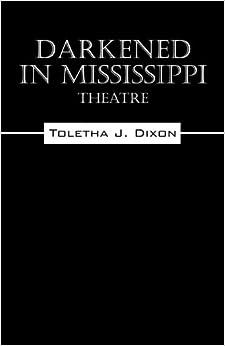 Darkened in Mississippi: Theatre