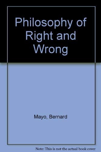 The Philosophy of Right and Wrong: An Introduction to Ethical Theory