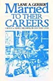 Married to Their Careers, Lane A. Gerber, 0422782505