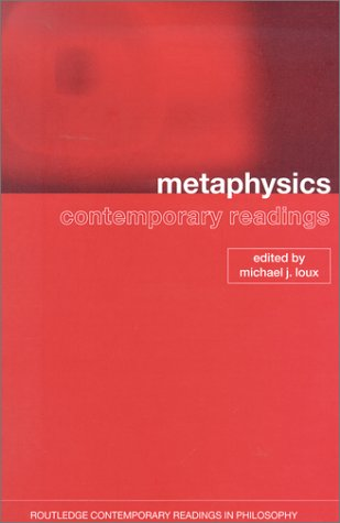 Metaphysics: Contemporary Readings (Routledge Contemporary Introductions to Philosophy)