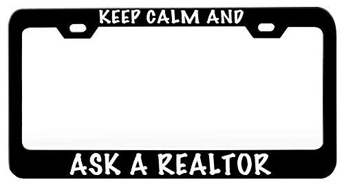 BIN SHANG Keep Calm and Ask A Realtor Humor Funny Black Steel Metal License Plate Frame Auto Car SUV Tag Holder