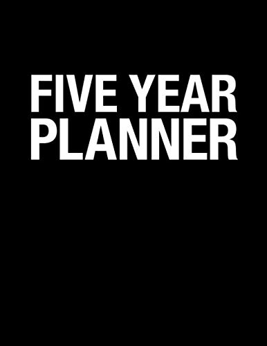 Five Year Planner: Monthly Logbook and Journal, 60 Months Calendar (2021-2025, Large Size 8.5×11)