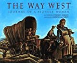 The Way West: Journal of a Pioneer Woman,