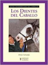 Los dientes del caballo (Guías fotográficas del caballo)