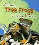 Watching Tree Frogs in South America, Elizabeth Miles, 1403472416