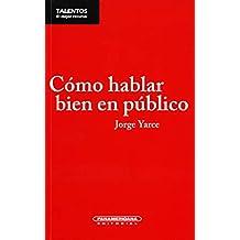 Cómo hablar bien en público (Spanish Edition)