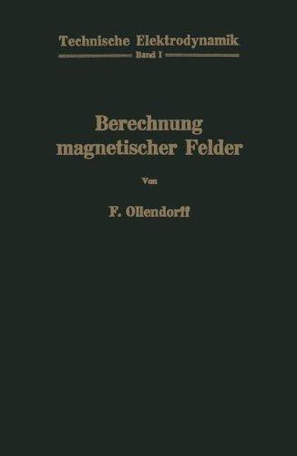Berechnung magnetischer Felder (Technische Elektrodynamik) (German Edition)