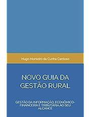 Novo Guia Da Gestão Rural: Gestão da Informação, Econômico-financeira e Tributária ao seu alcance
