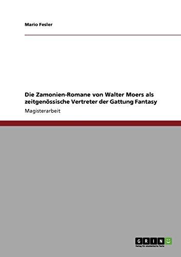 Die Zamonien-Romane von Walter Moers als zeitgenössische Vertreter der Gattung Fantasy (German Edition)