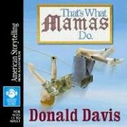 That's What Mamas Do (American Storytelling (Audio)) by Brand: August House