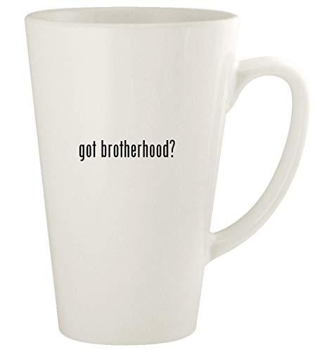 got brotherhood? - 17oz Ceramic Latte Coffee Mug Cup, White