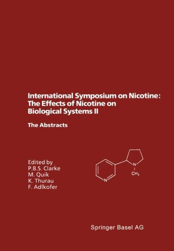 International Symposium on Nicotine: The Effects of Nicotine on Biological Systems II: Satellite Symposium of the XIIth International Congress of ... The Abstracts (Experientia Supplementum)