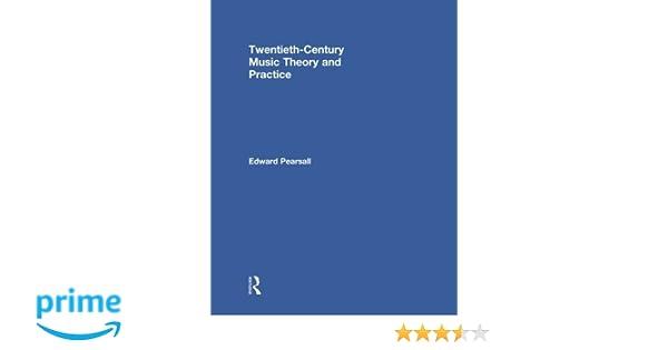 Twentieth century music theory and practice edward pearsall twentieth century music theory and practice edward pearsall 9780415888967 amazon books fandeluxe Images