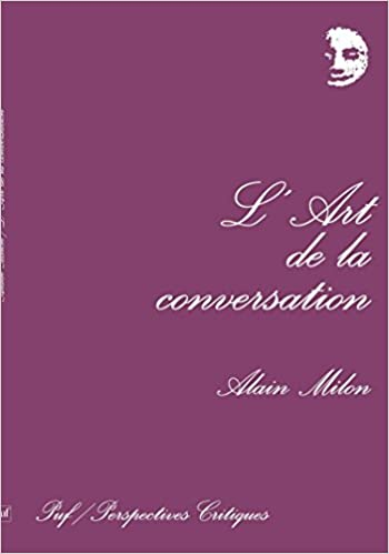 Lart de la conversation (Perspectives critiques): Amazon.es: Alain Milon: Libros en idiomas extranjeros
